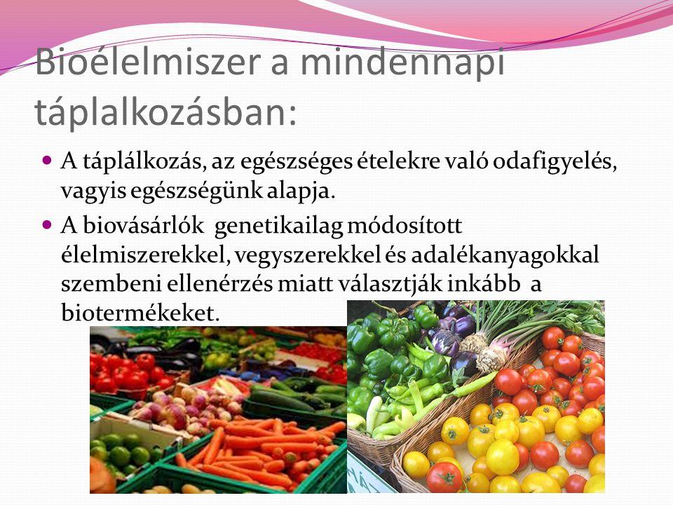 Bioélelmiszer a mindennapi táplalkozásban: A táplálkozás, az egészséges ételekre való odafigyelés, vagyis egészségünk alapja. A biovásárlók genetikail