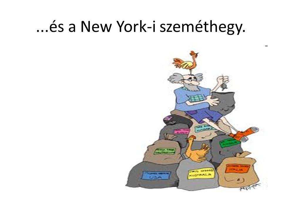 ...és a New York-i szeméthegy.