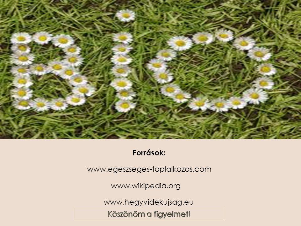 www.hegyvidekujsag.eu www.wikipedia.org www.egeszseges-taplalkozas.com Források: