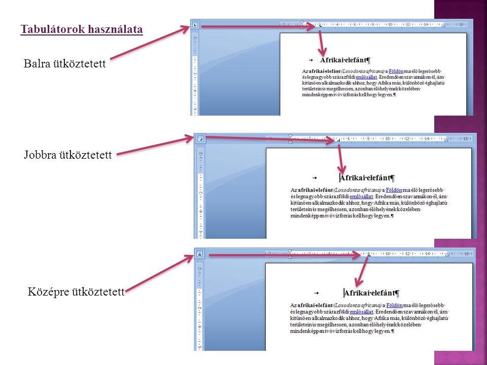 Tabulátorok elhelyezése menüből - Tabulátor létrehozása (Menüszalag/ Kezdőlap/Bekezdés/Tabulátorok ) 1.