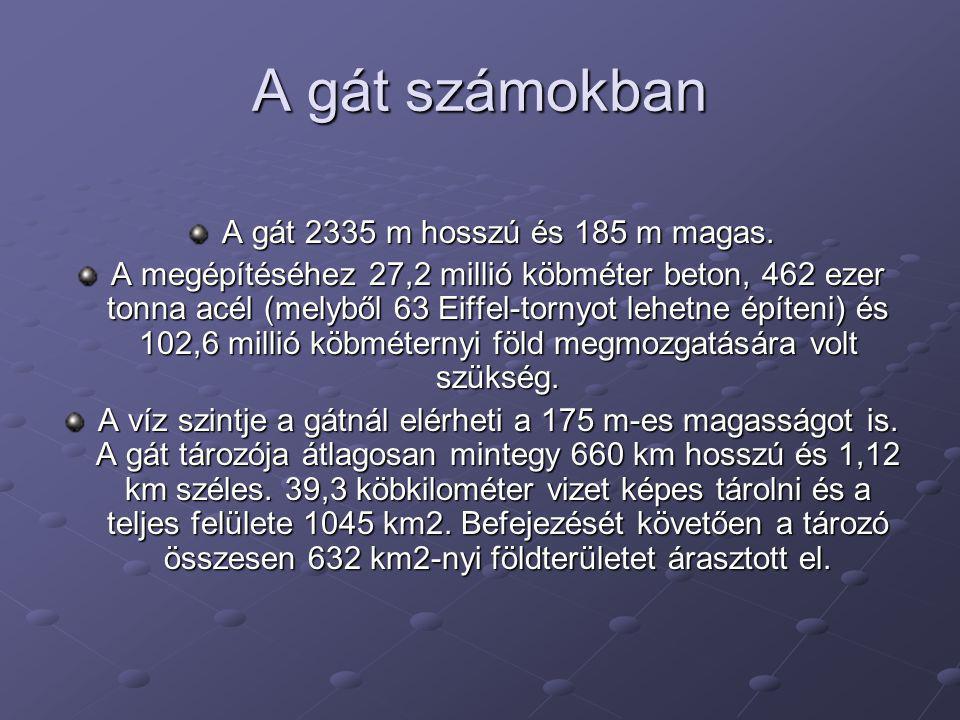 A gát számokban A gát 2335 m hosszú és 185 m magas. A megépítéséhez 27,2 millió köbméter beton, 462 ezer tonna acél (melyből 63 Eiffel-tornyot lehetne