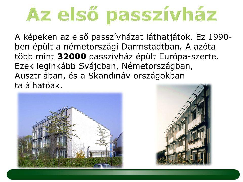 A képeken az első passzívházat láthatjátok. Ez 1990- ben épült a németországi Darmstadtban. A azóta több mint 32000 passzívház épült Európa-szerte. Ez