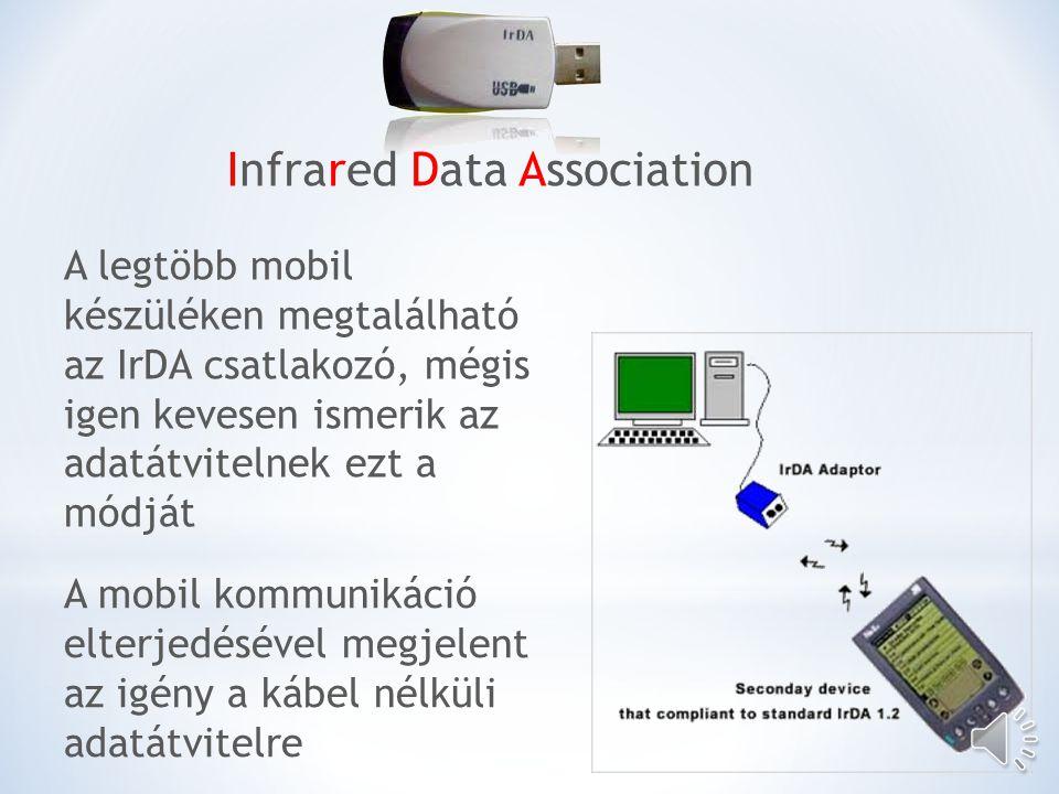 A kommunikáció az IrDA 1.0 ajánlás szerint a 9.6kbps- 115kbps sebességtartományra korlátozódik Az újabb IrDA ajánlás már 4Mbps maximális sebességet tartalmaz