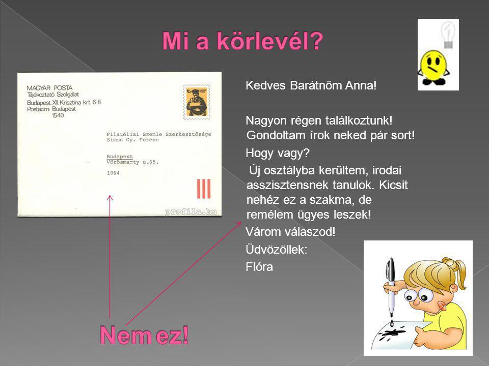 Körlevél olyan több példányos dokumentum, ahol a levél szövegezése és tárgya azonos, de a címzett neve, címe példányonként eltérő.