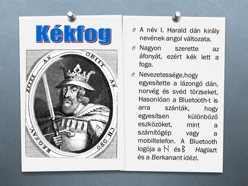 O A név I. Harald dán király nevének angol változata.