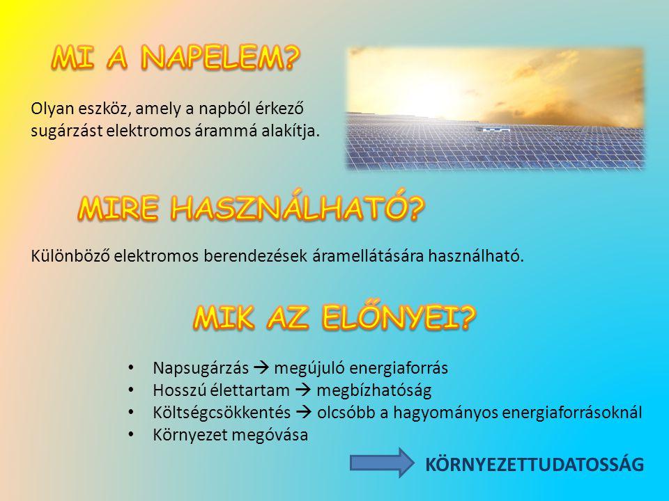 Olyan eszköz, amely a napból érkező sugárzást elektromos árammá alakítja.