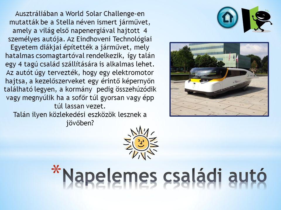 Ausztráliában a World Solar Challenge-en mutatták be a Stella néven ismert járművet, amely a világ első napenergiával hajtott 4 személyes autója.