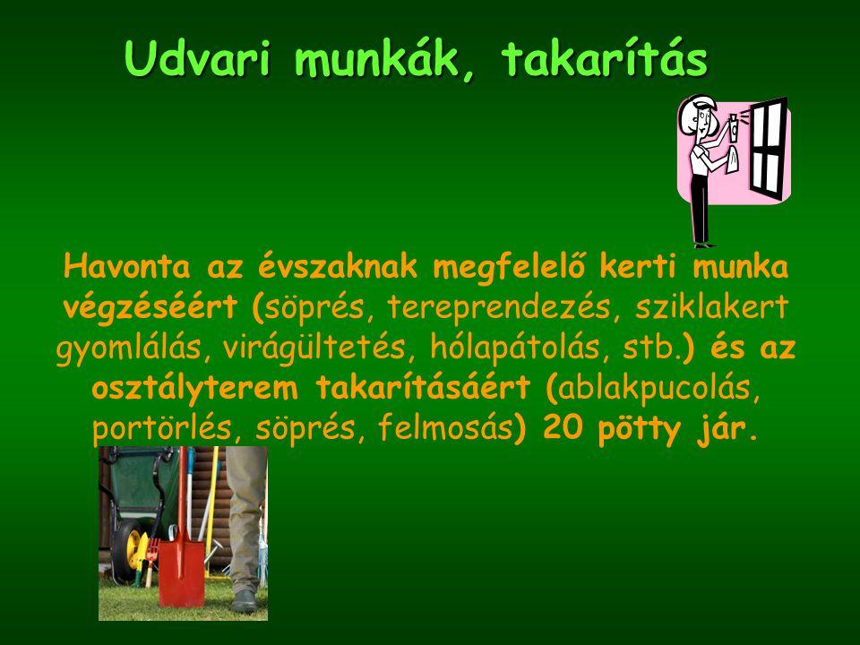 Növények és ápolásuk Legyen minél több növény az iskolában, termekben és ne felejtsenek el róluk gondoskodni a gyerekek. Ezért 20 pötty jár hetente.