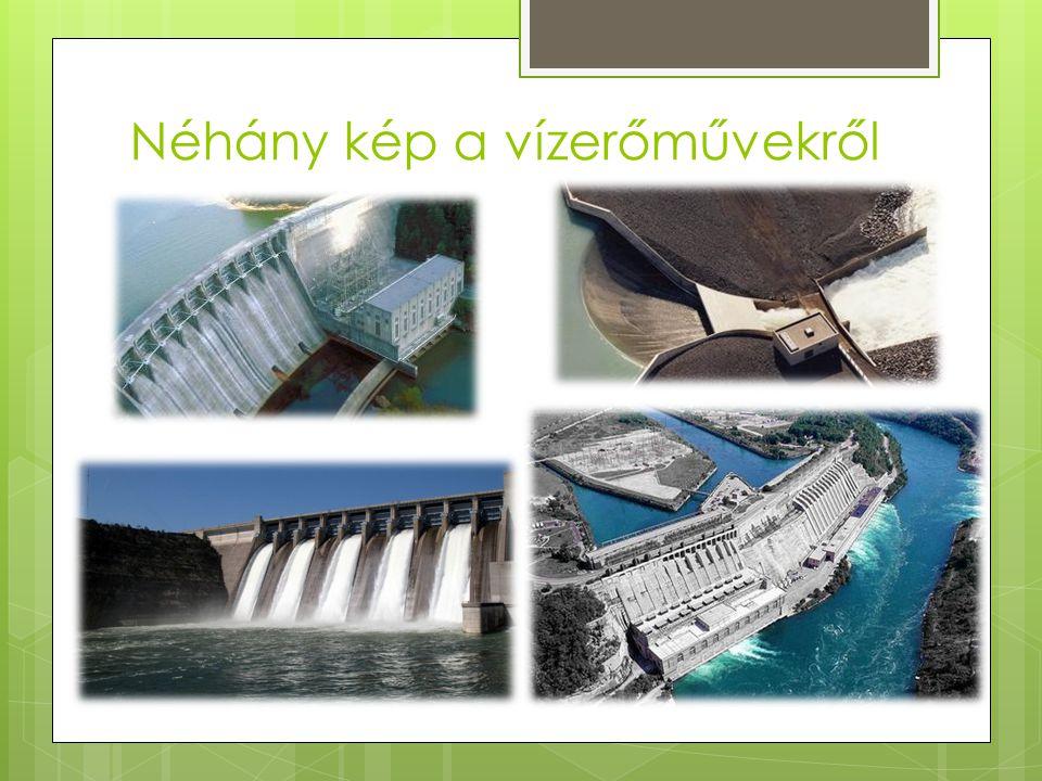 A vízerőművek működése  A-víztározó, B-gépház, C- vízturbina, D-generátor, E- vízbevezetés, F-frissvíz csatorna, G-villamos távvezeték, H-folyó A viz