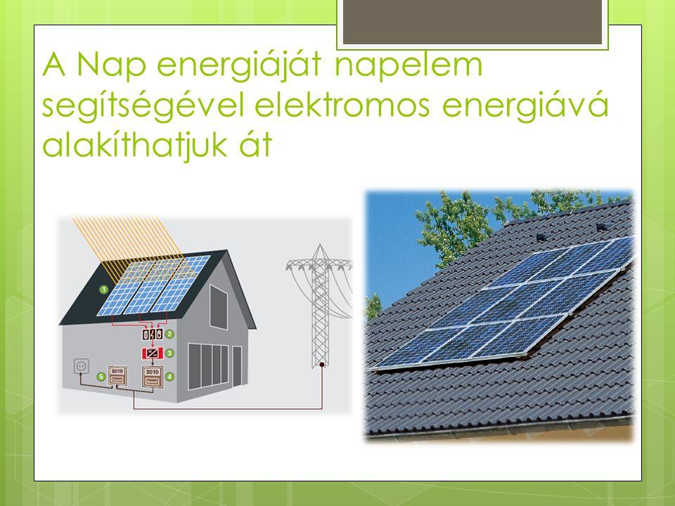A napenergia, és annak felhasználása.  Azt az energiát, amely az összes Földön található és kitermelhető kőolajkészletekben rejlik a Nap 1,5 nap alat