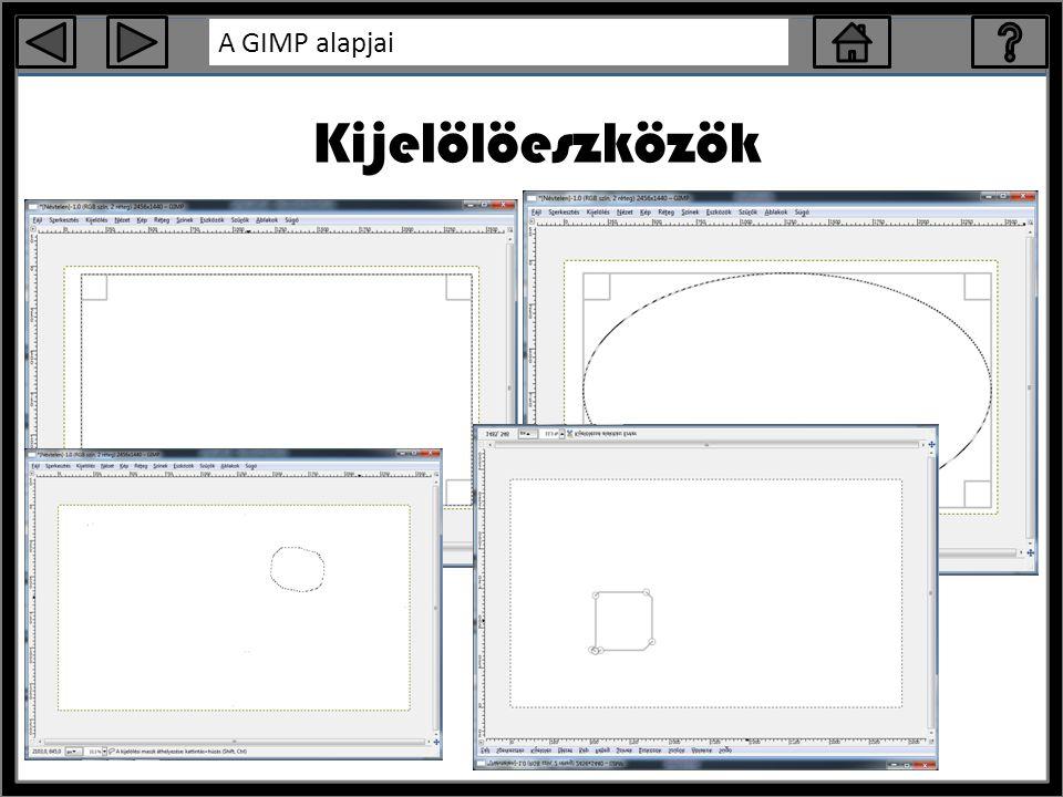 A GIMP alapjai Kijelölöeszközök
