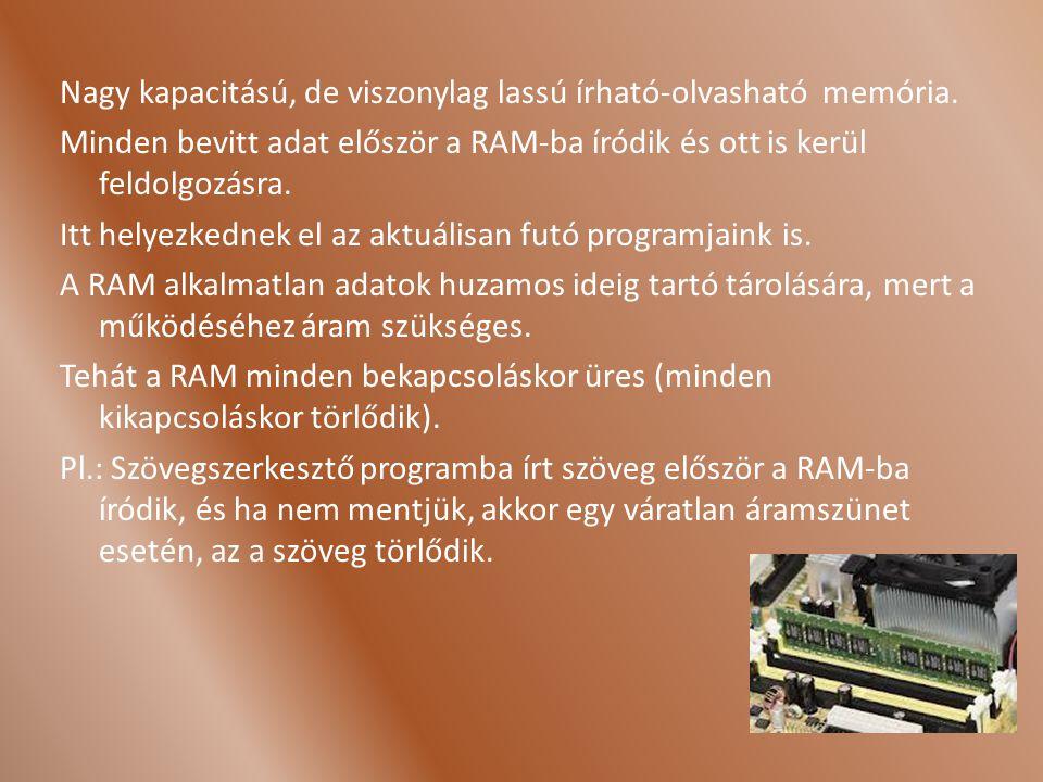 DRAM Dinamikus RAM (Dynamic RAM) Egy memória cella egy kondenzátorból és egy tranzisztorból épül fel.