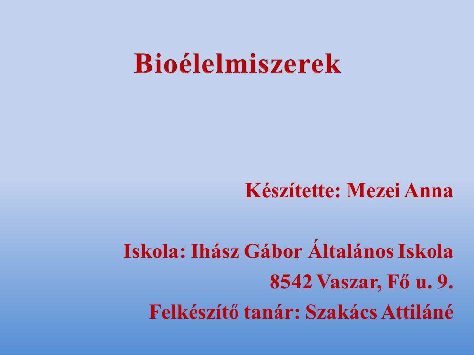 Készítette: Mezei Anna Iskola: Ihász Gábor Általános Iskola 8542 Vaszar, Fő u.