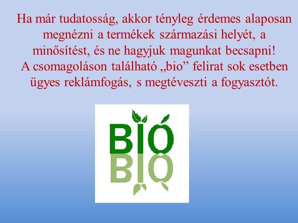 1.Mely országokban van hagyománya a biogazdálkodásnak.
