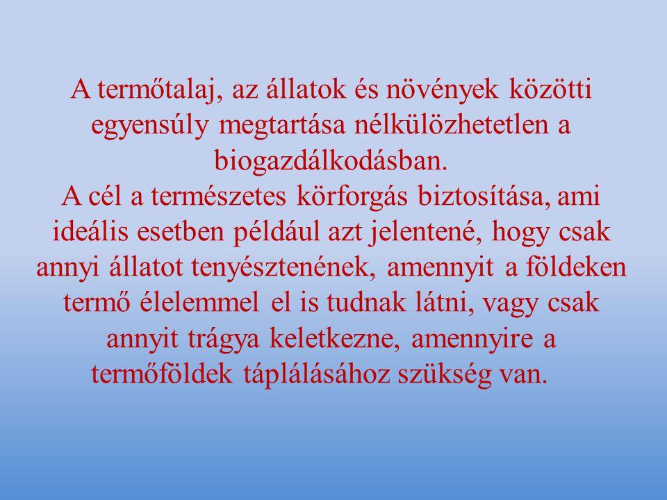 Források: http://www.tudatoslet.hu/index.php/tudatos- fzes/fzz-tudatosan/84-bioelelmiszerek-a- mindennapi-taplalkozasban http://www.szantal.hu/index.php?link=news%2Fn ews.php&parentid=389&topic=5