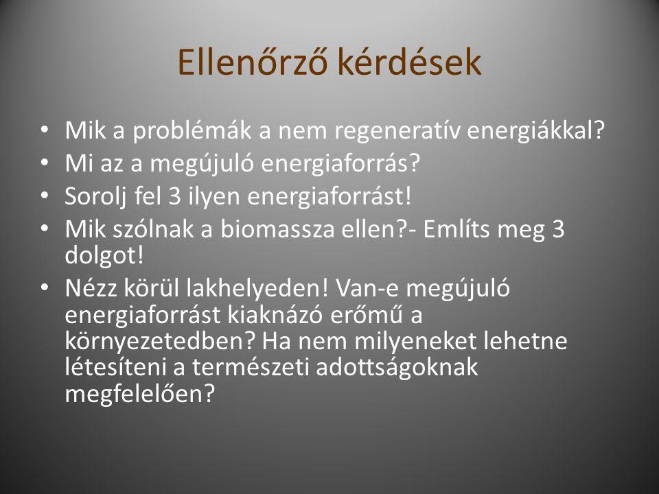 Ellenőrző kérdések Mik a problémák a nem regeneratív energiákkal.