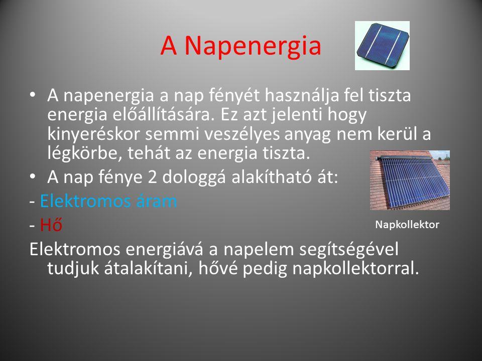A Napenergia A napenergia a nap fényét használja fel tiszta energia előállítására.