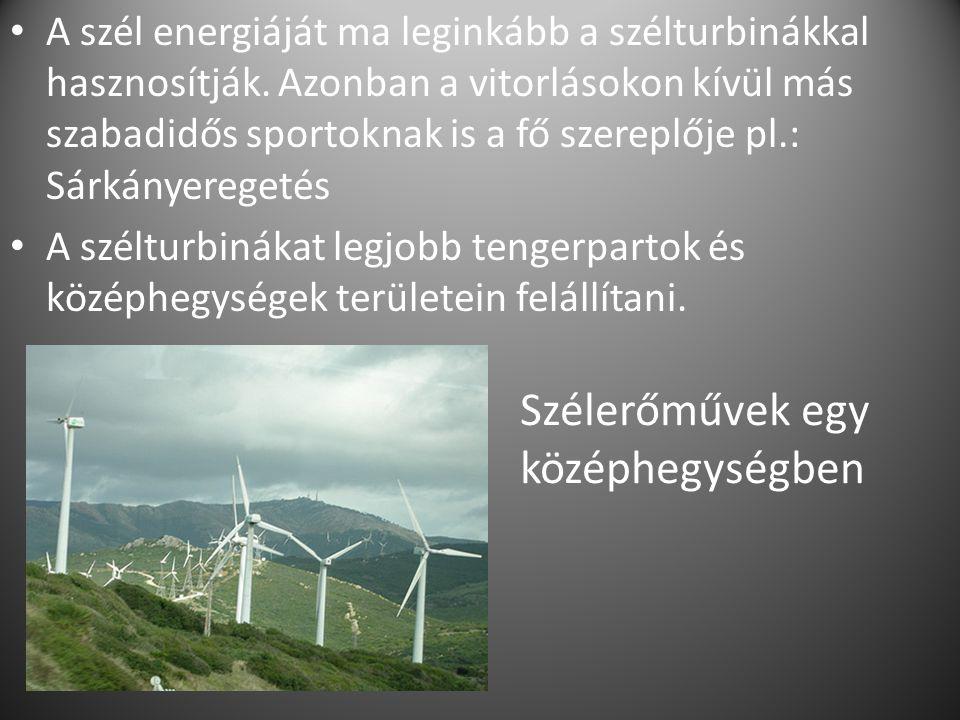A szél energiáját ma leginkább a szélturbinákkal hasznosítják.