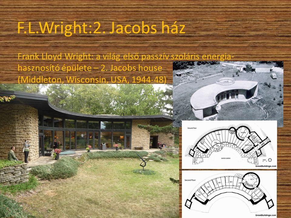 F.L.Wright:2. Jacobs ház Frank Lloyd Wright: a világ első passzív szoláris energia- hasznosító épülete – 2. Jacobs house (Middleton, Wisconsin, USA, 1