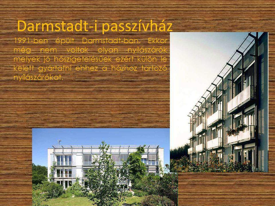 Darmstadt-i passzívház 1991-ben épült Darmstadt-ban. Ekkor még nem voltak olyan nyílászárók melyek jó hőszigetelésűek ezért külön le kelett gyártatni