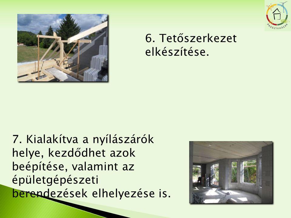 6. Tetőszerkezet elkészítése. 7. Kialakítva a nyílászárók helye, kezdődhet azok beépítése, valamint az épületgépészeti berendezések elhelyezése is.