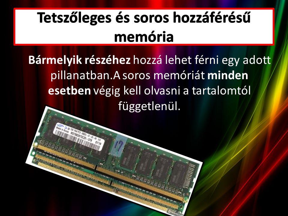 Bármelyik részéhez hozzá lehet férni egy adott pillanatban.A soros memóriát minden esetben végig kell olvasni a tartalomtól függetlenül.