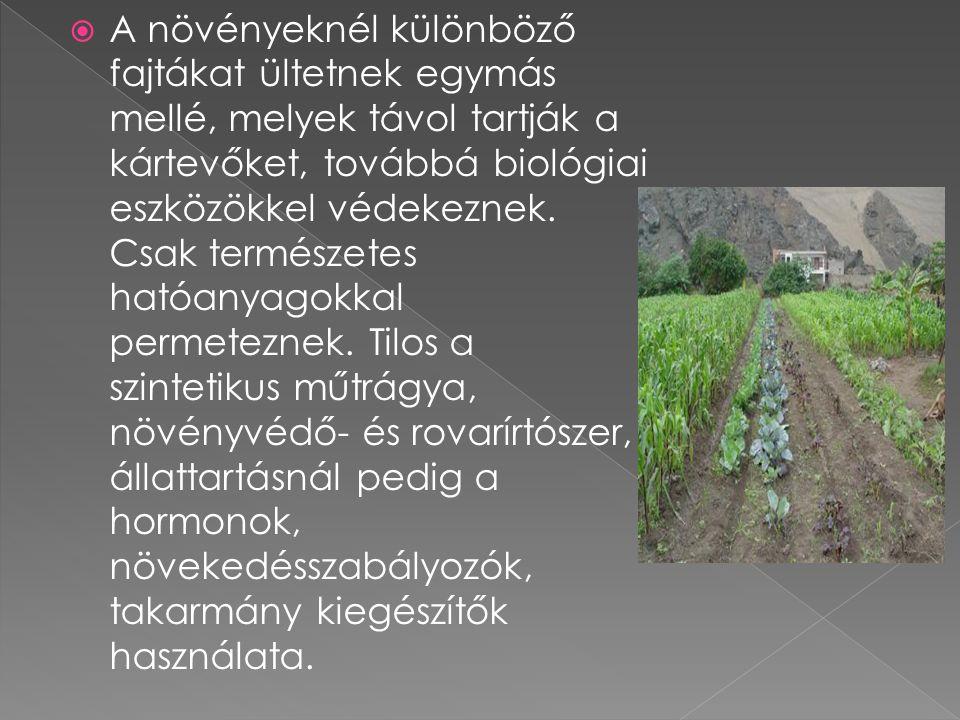  A biotermékek előállítását az EU-ban, így hazánkban is szigorúan szabályozzák.
