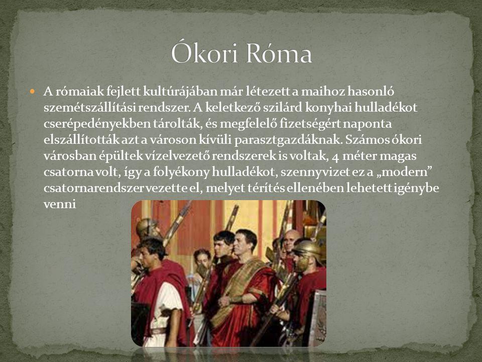 A rómaiak fejlett kultúrájában már létezett a maihoz hasonló szemétszállítási rendszer. A keletkező szilárd konyhai hulladékot cserépedényekben tárolt
