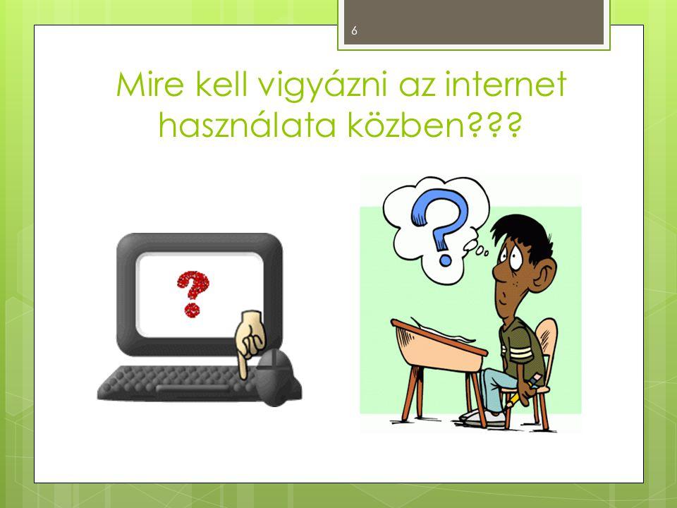 Mire kell vigyázni az internet használata közben??? 6