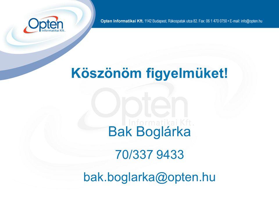 Köszönöm figyelmüket! Bak Boglárka 70/337 9433 bak.boglarka@opten.hu