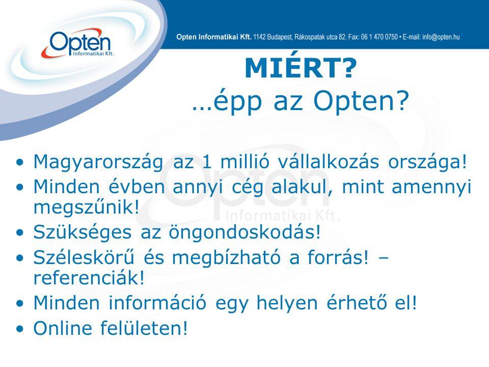 MIÉRT. …épp az Opten. Magyarország az 1 millió vállalkozás országa.