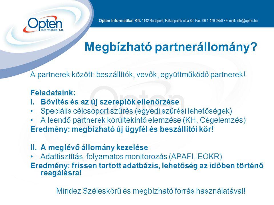 Megbízható partnerállomány. A partnerek között: beszállítók, vevők, együttműködő partnerek.