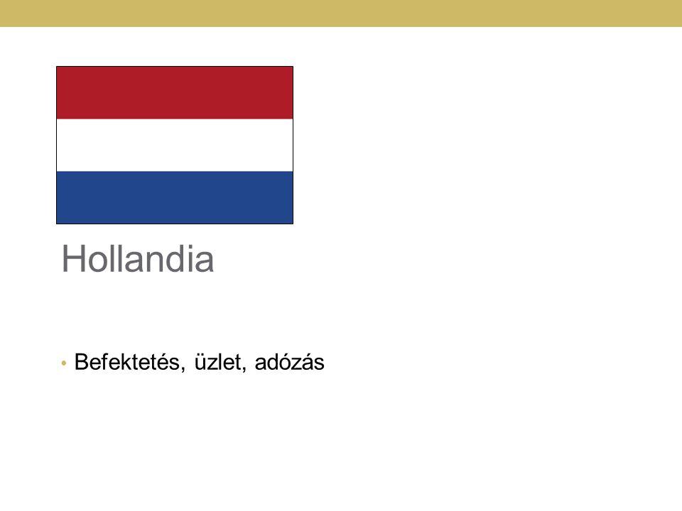 Hollandia Befektetés, üzlet, adózás
