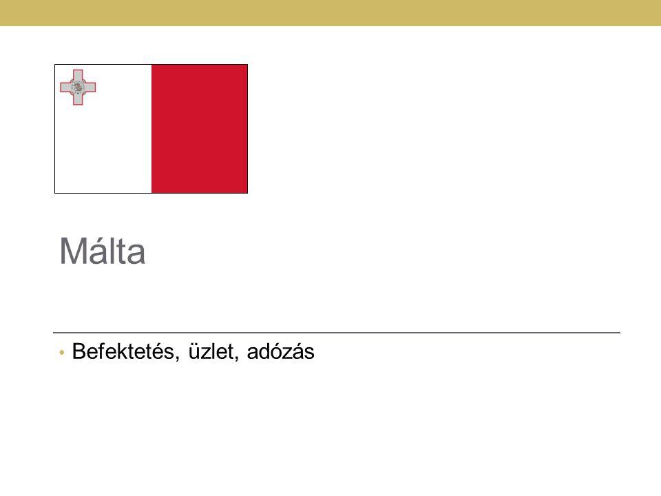 Málta Befektetés, üzlet, adózás