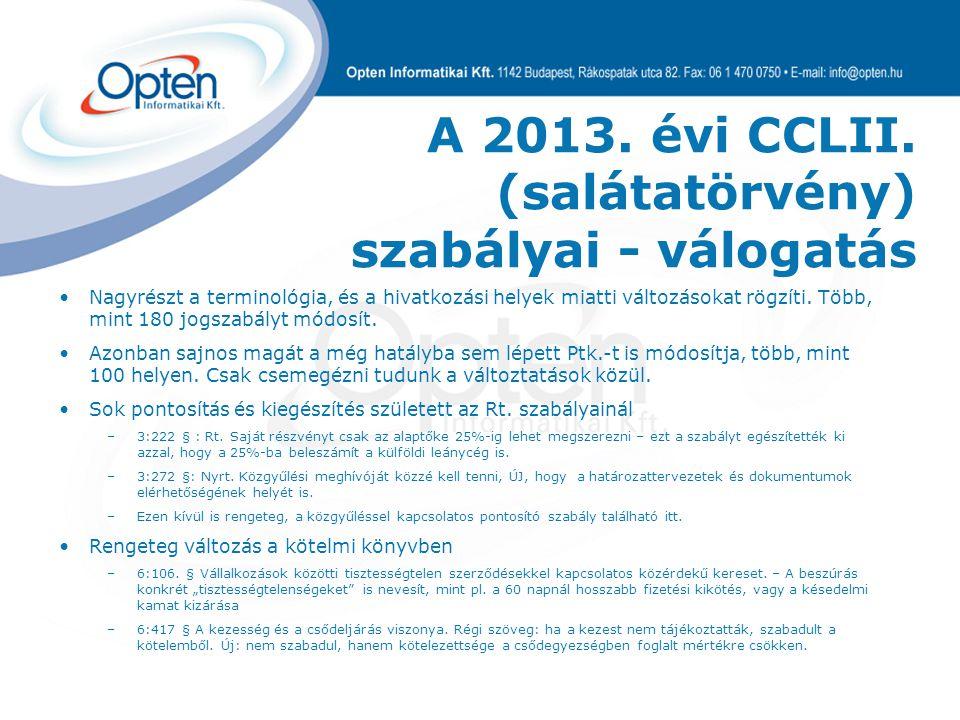 A 2013. évi CCLII. (salátatörvény) szabályai - válogatás Nem tartalmaz Nagyrészt a terminológia, és a hivatkozási helyek miatti változásokat rögzíti.