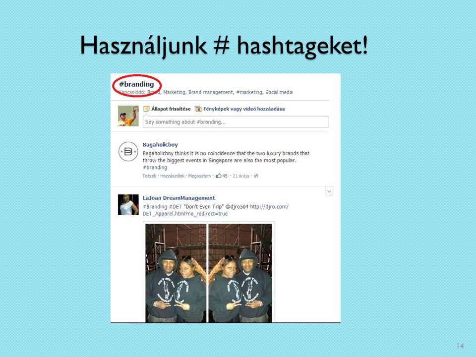Használjunk # hashtageket! 14