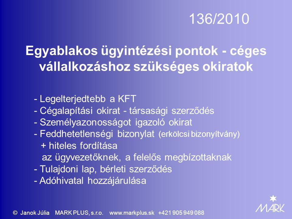 136/2010 Egyablakos ügyintézési pontok - céges vállalkozáshoz szükséges okiratok - Legelterjedtebb a KFT - Cégalapítási okirat - társasági szerződés -