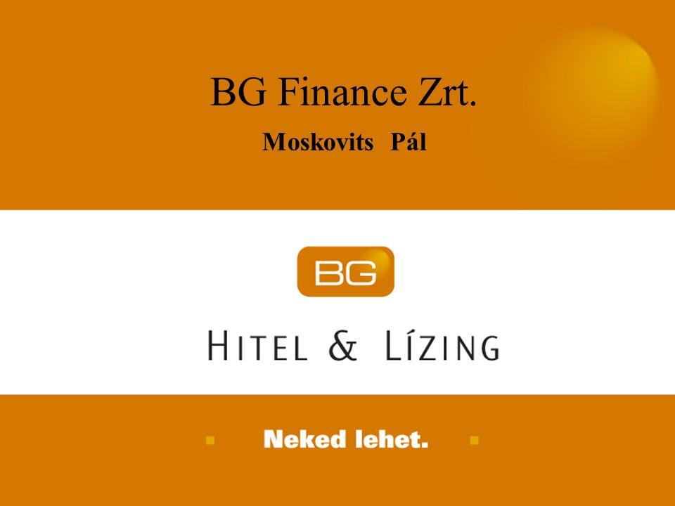 2007. április 24. BG Finance Zrt. Moskovits Pál