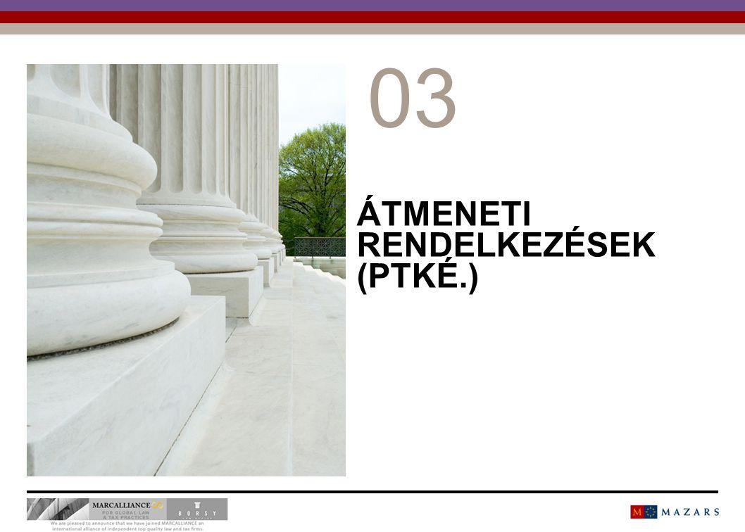 ÁTMENETI RENDELKEZÉSEK (PTKÉ.) 0303 11 Titre de la présentation