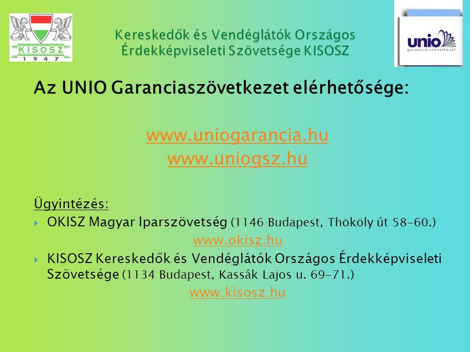 Az UNIO Garanciaszövetkezet elérhetősége: www.uniogarancia.hu www.uniogsz.hu Ügyintézés:  OKISZ Magyar Iparszövetség (1146 Budapest, Thököly út 58-60