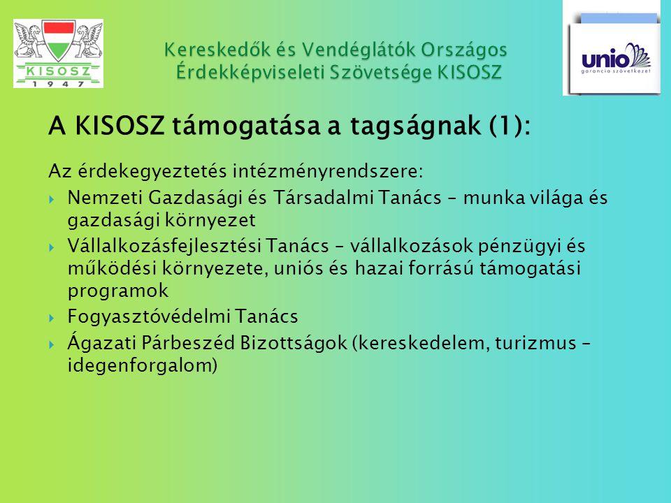 A KISOSZ támogatása a tagságnak (1): Az érdekegyeztetés intézményrendszere:  Nemzeti Gazdasági és Társadalmi Tanács – munka világa és gazdasági körny