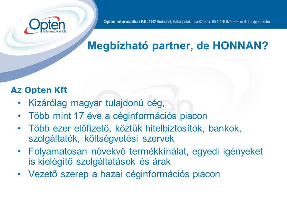 Megbízható partner, de HONNAN.