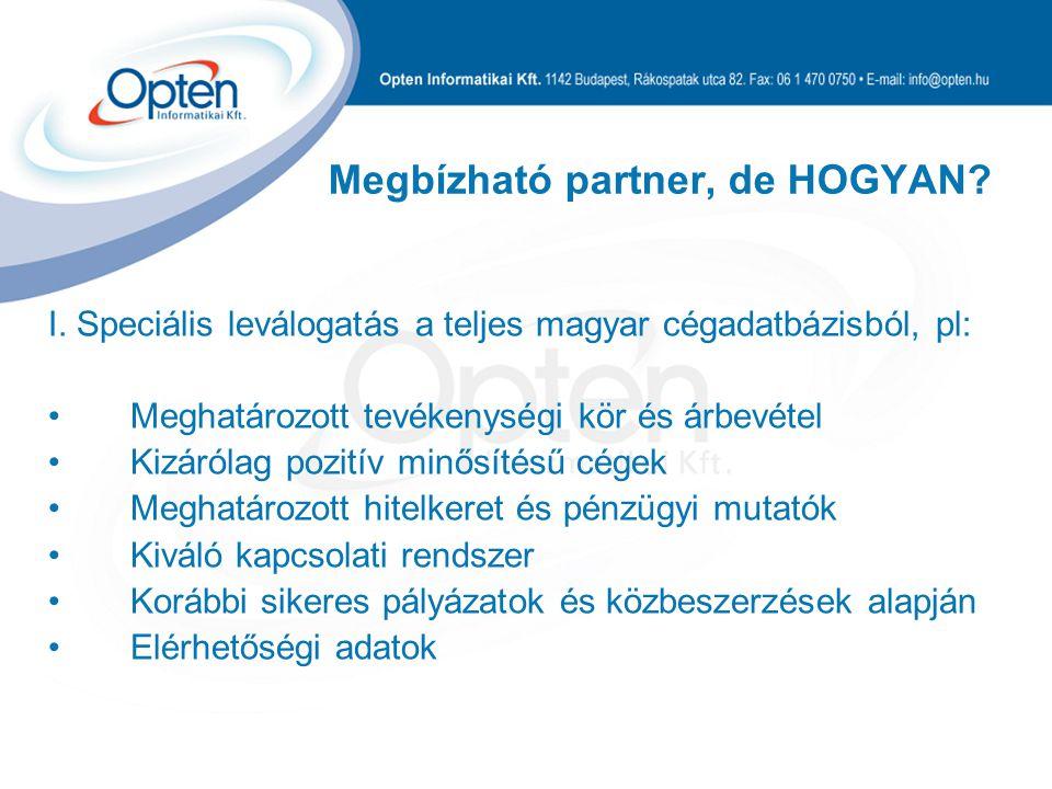 Megbízható partner, de HOGYAN. I.