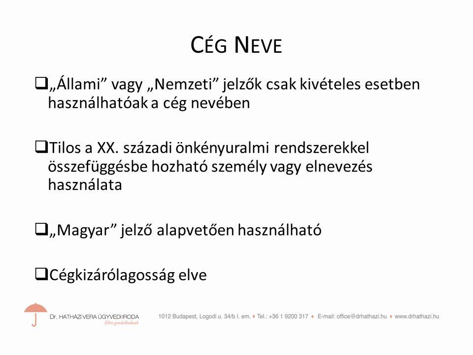 """C ÉG N EVE  """"Állami vagy """"Nemzeti jelzők csak kivételes esetben használhatóak a cég nevében  Tilos a XX."""
