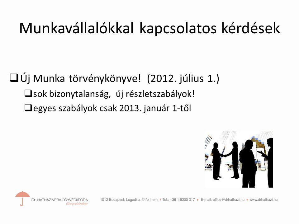 Munkavállalókkal kapcsolatos kérdések  Új Munka törvénykönyve.