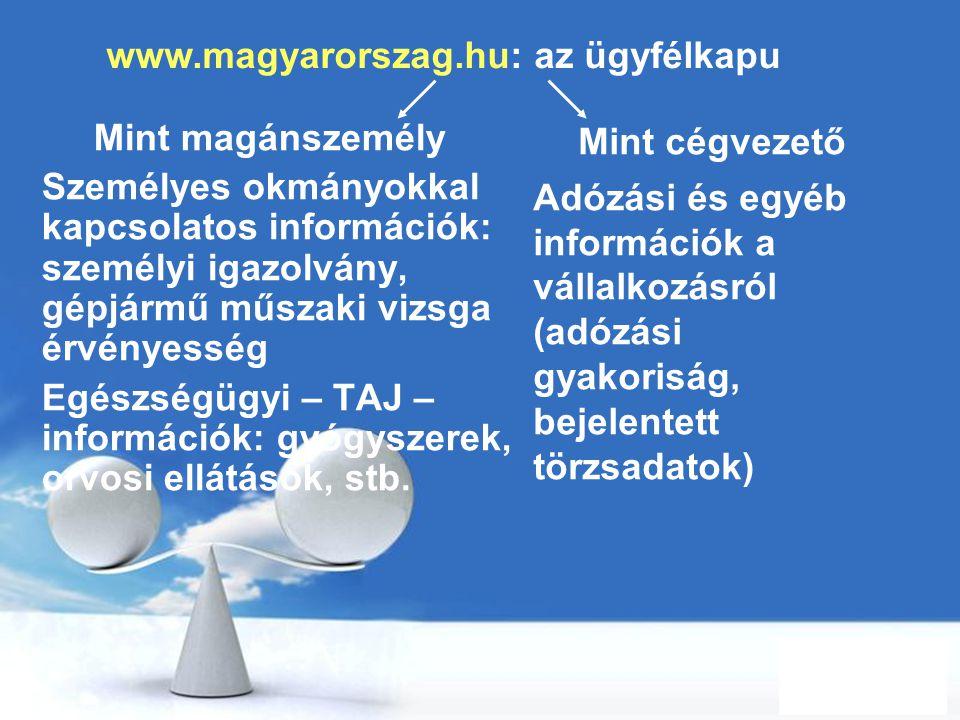 Free Powerpoint Templates Page 17 www.magyarorszag.hu: az ügyfélkapu Mint magánszemély Személyes okmányokkal kapcsolatos információk: személyi igazolv