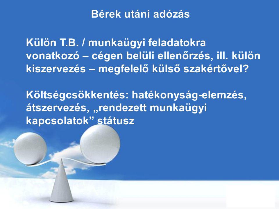 Free Powerpoint Templates Page 25 Bérek utáni adózás Külön T.B. / munkaügyi feladatokra vonatkozó – cégen belüli ellenőrzés, ill. külön kiszervezés –