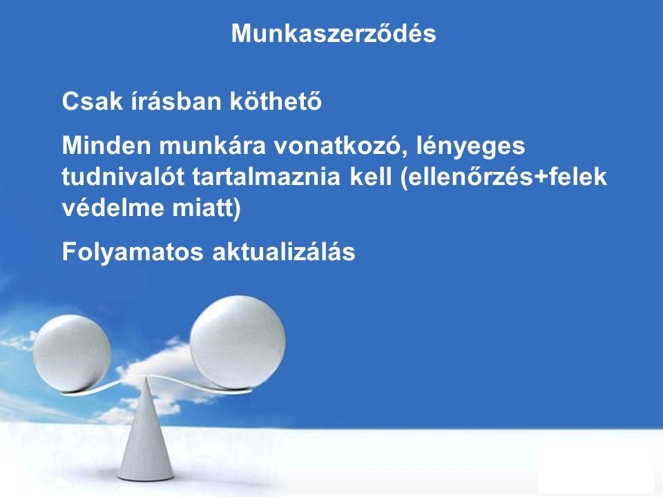 Free Powerpoint Templates Page 26 Munkaszerződés Csak írásban köthető Minden munkára vonatkozó, lényeges tudnivalót tartalmaznia kell (ellenőrzés+fele