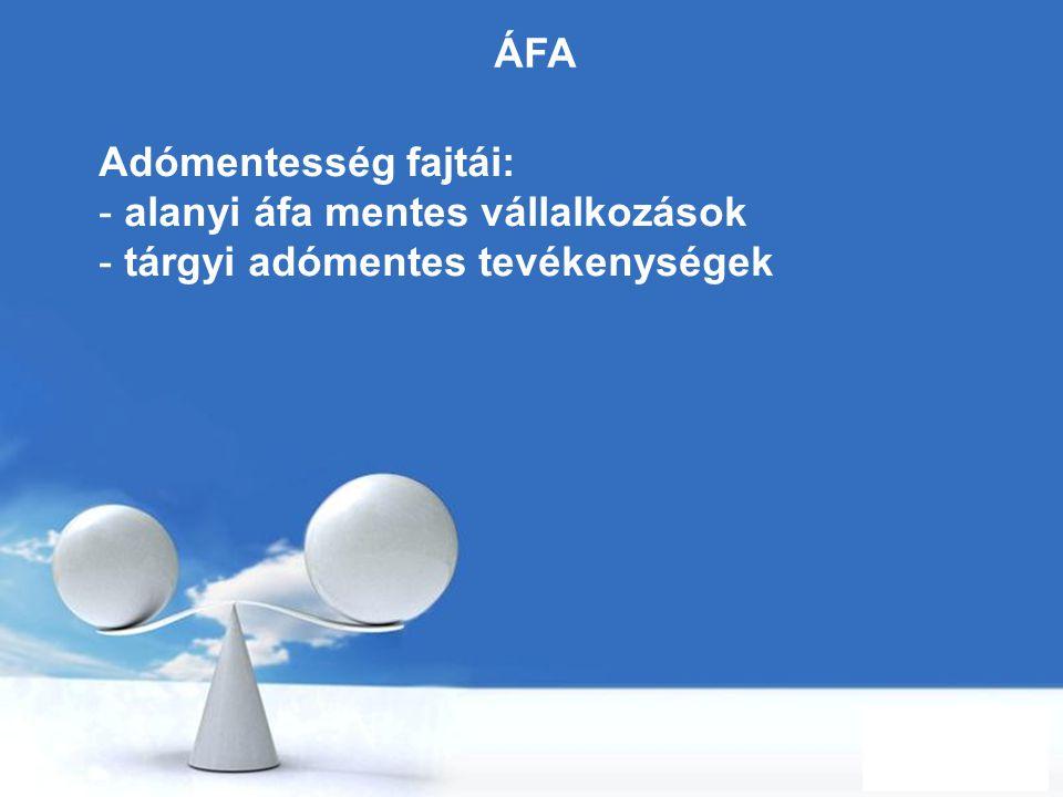Free Powerpoint Templates Page 45 ÁFA Adómentesség fajtái: - alanyi áfa mentes vállalkozások - tárgyi adómentes tevékenységek