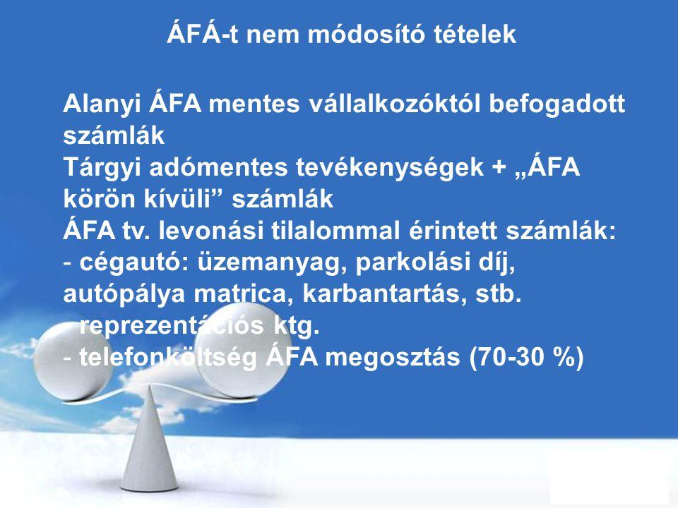 """Free Powerpoint Templates Page 52 ÁFÁ-t nem módosító tételek Alanyi ÁFA mentes vállalkozóktól befogadott számlák Tárgyi adómentes tevékenységek + """"ÁFA"""